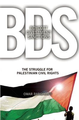 BDS: Boycott, Divestment, Sanctions By Barghouti, Omar