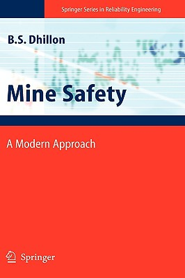 Mine Safety By Dhillon, B. S.